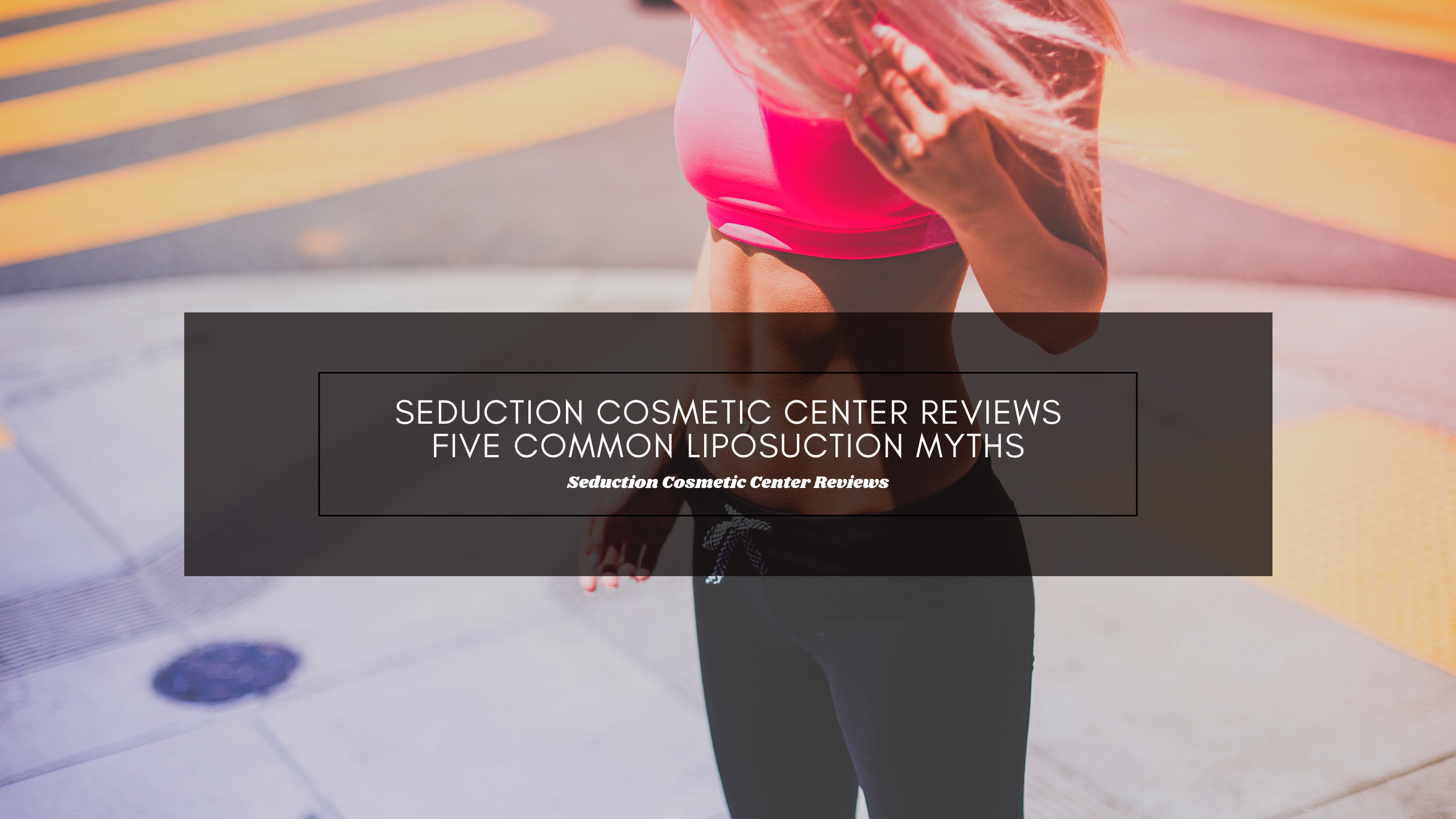Seduction Cosmetic Center Reviews